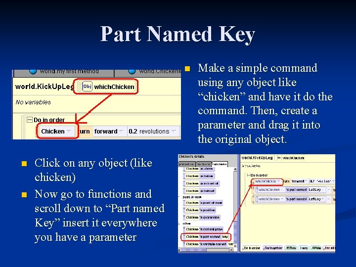 Part Named Key n n n Click on any object (like chicken) Now go