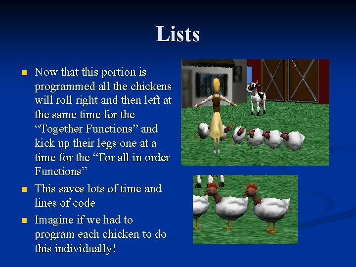 Lists n n n Now that this portion is programmed all the chickens will