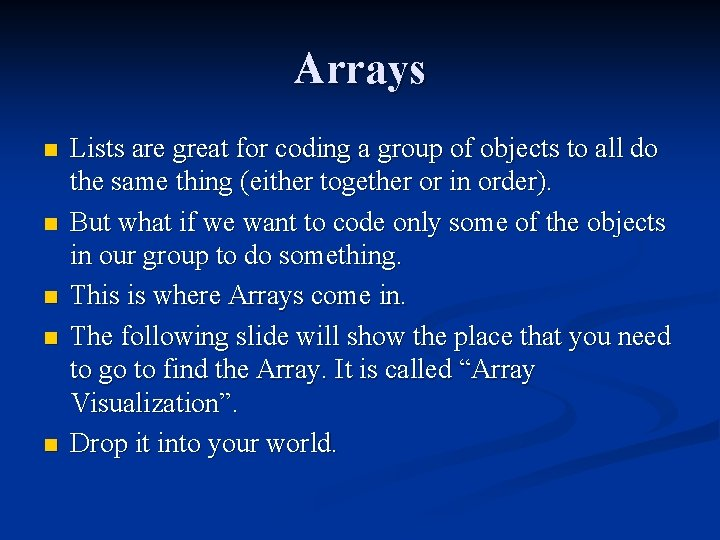 Arrays n n n Lists are great for coding a group of objects to