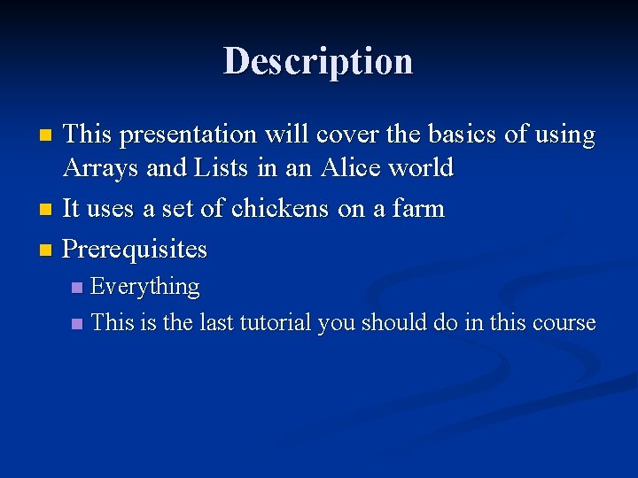 Description This presentation will cover the basics of using Arrays and Lists in an