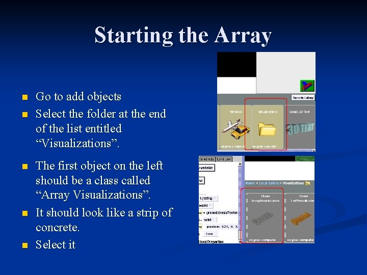 Starting the Array n n n Go to add objects Select the folder at