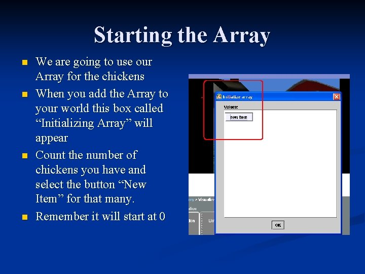 Starting the Array n n We are going to use our Array for the