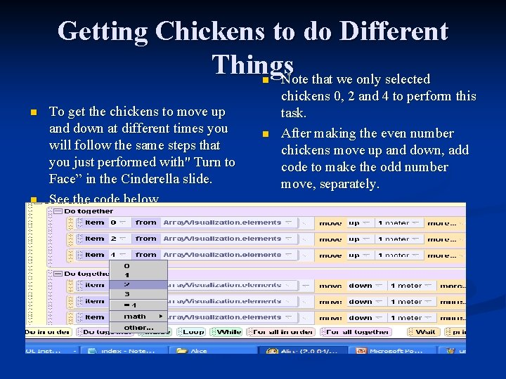 Getting Chickens to do Different Things. Note that we only selected n n n