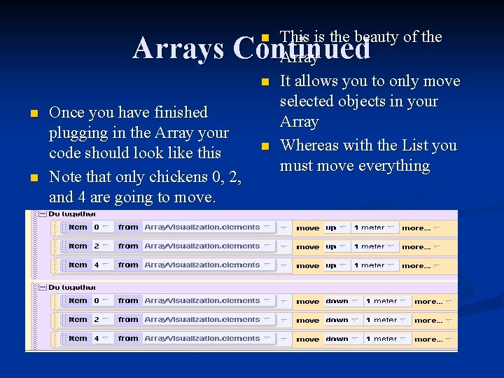 This is the beauty of the Array It allows you to only move selected