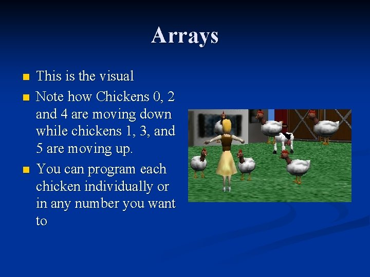 Arrays n n n This is the visual Note how Chickens 0, 2 and