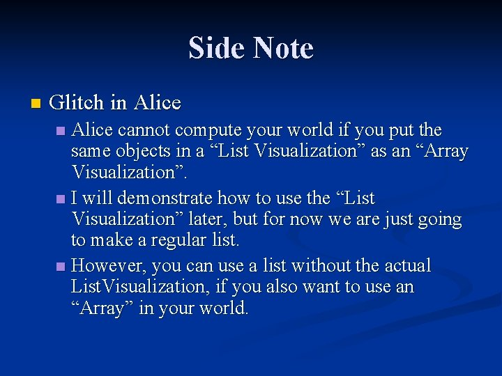 Side Note n Glitch in Alice cannot compute your world if you put the