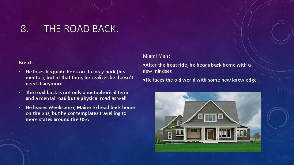 8. THE ROAD BACK. Brent: • He loses his guide book on the way