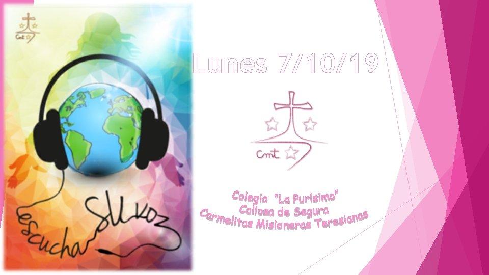 Lunes 7/10/19