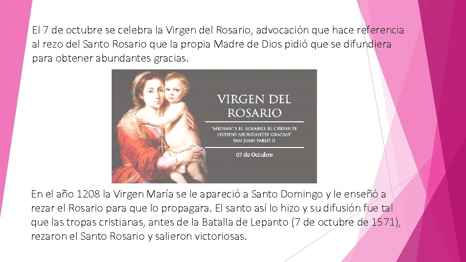 El 7 de octubre se celebra la Virgen del Rosario, advocación que hace referencia