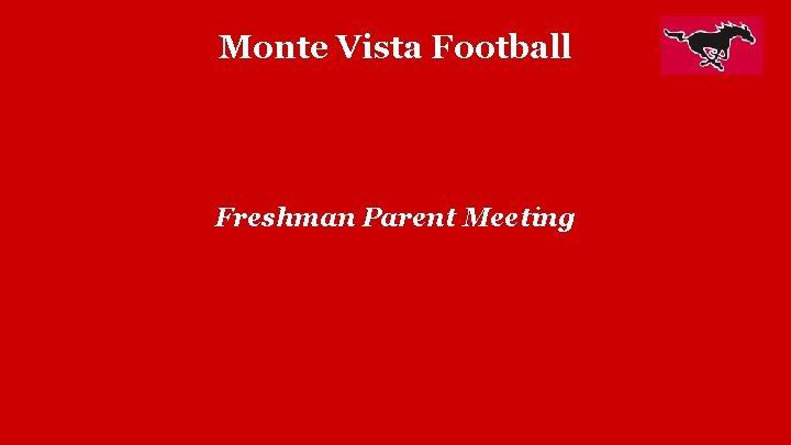 Monte Vista Football Freshman Parent Meeting