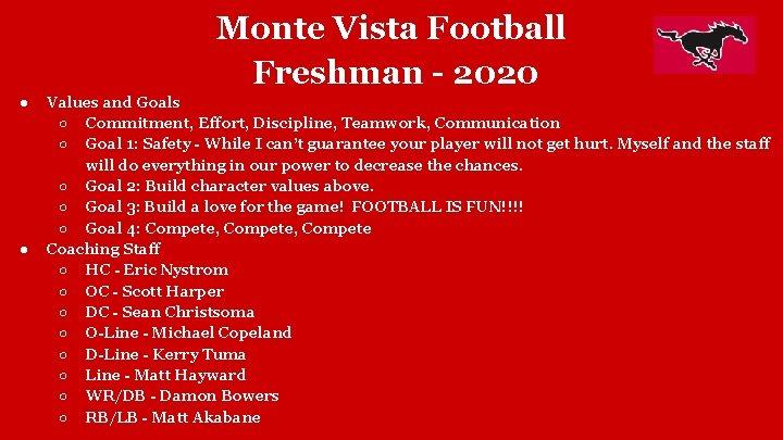 Monte Vista Football Freshman - 2020 ● ● Values and Goals ○ Commitment, Effort,