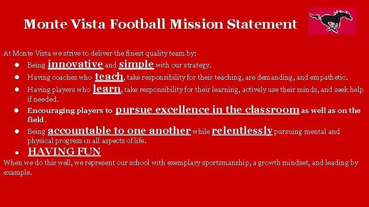 Monte Vista Football Mission Statement At Monte Vista we strive to deliver the finest