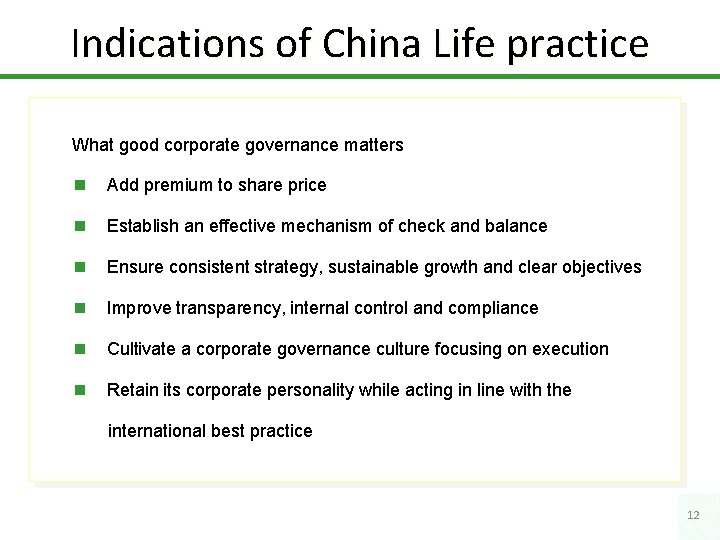 Indications of China Life practice What good corporate governance matters n Add premium to