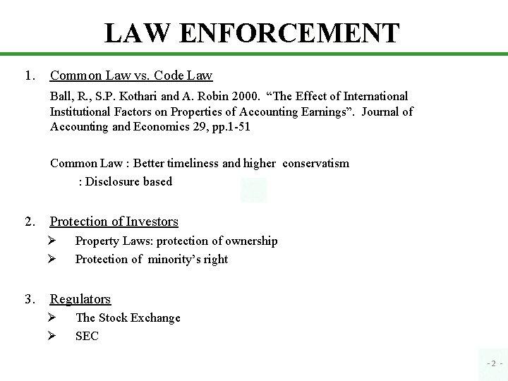LAW ENFORCEMENT 1. Common Law vs. Code Law Ball, R. , S. P. Kothari
