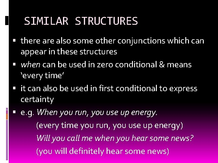 SIMILAR STRUCTURES there also some other conjunctions which can appear in these structures when