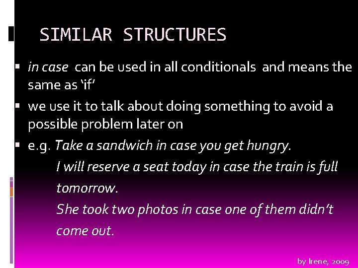 SIMILAR STRUCTURES in case can be used in all conditionals and means the same