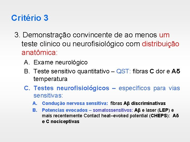 Critério 3 3. Demonstração convincente de ao menos um teste clinico ou neurofisiológico com