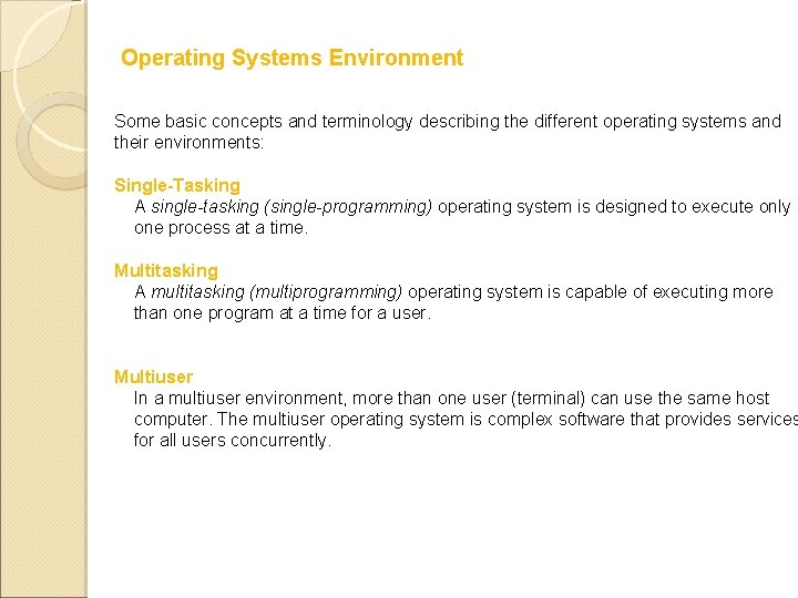Operating Systems Environment Some basic concepts and terminology describing the different operating systems and