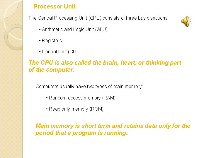 Processor Unit The Central Processing Unit (CPU) consists of three basic sections: • Arithmetic