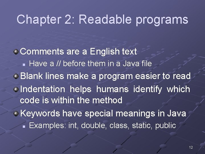 Chapter 2: Readable programs Comments are a English text n Have a // before
