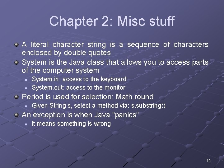 Chapter 2: Misc stuff A literal character string is a sequence of characters enclosed