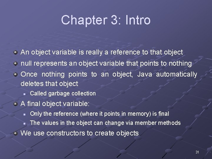 Chapter 3: Intro An object variable is really a reference to that object null