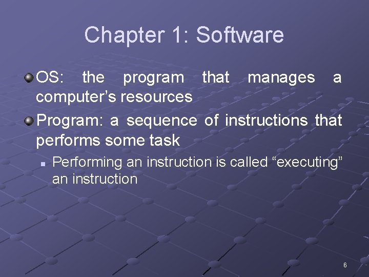 Chapter 1: Software OS: the program that manages a computer's resources Program: a sequence