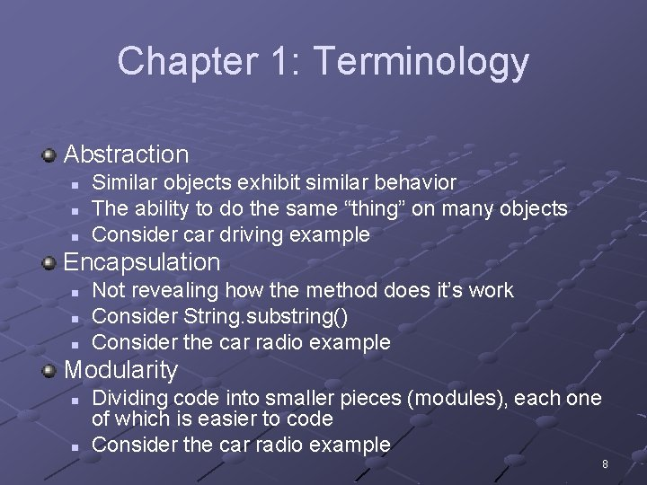 Chapter 1: Terminology Abstraction n Similar objects exhibit similar behavior The ability to do