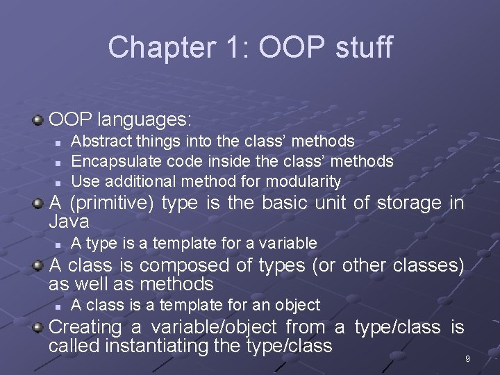 Chapter 1: OOP stuff OOP languages: n n n Abstract things into the class'