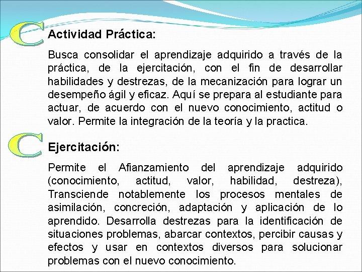 Actividad Práctica: Busca consolidar el aprendizaje adquirido a través de la práctica, de la