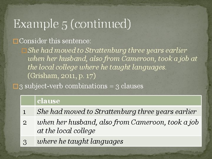Example 5 (continued) � Consider this sentence: � She had moved to Strattenburg three