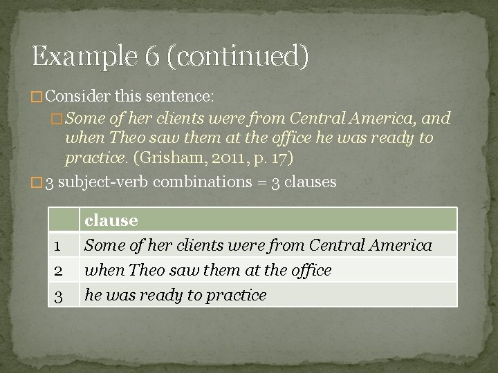 Example 6 (continued) � Consider this sentence: � Some of her clients were from