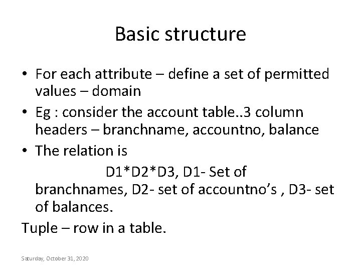 Basic structure • For each attribute – define a set of permitted values –