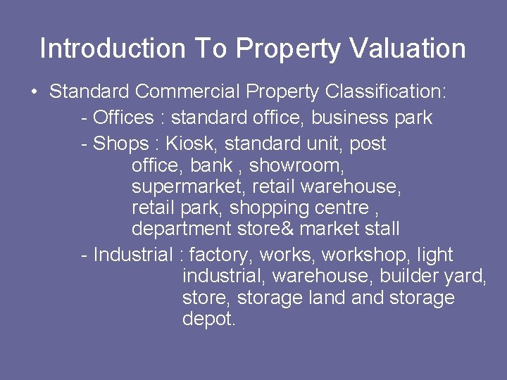 Introduction To Property Valuation • Standard Commercial Property Classification: - Offices : standard office,
