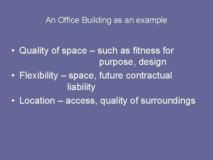 An Office Building as an example • Quality of space – such as fitness