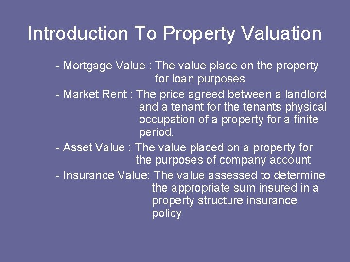 Introduction To Property Valuation - Mortgage Value : The value place on the property