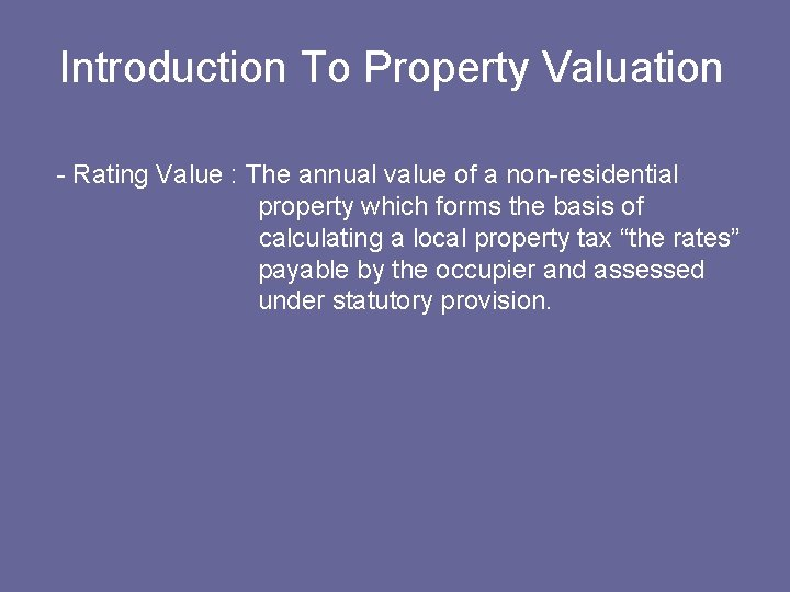 Introduction To Property Valuation - Rating Value : The annual value of a non-residential