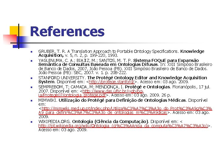 References n n n GRUBER, T. R. A Translation Approach to Portable Ontology Specifications.