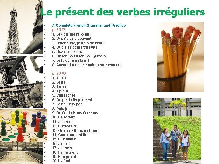 Le présent des verbes irréguliers • • • A Complete French Grammar and Practice
