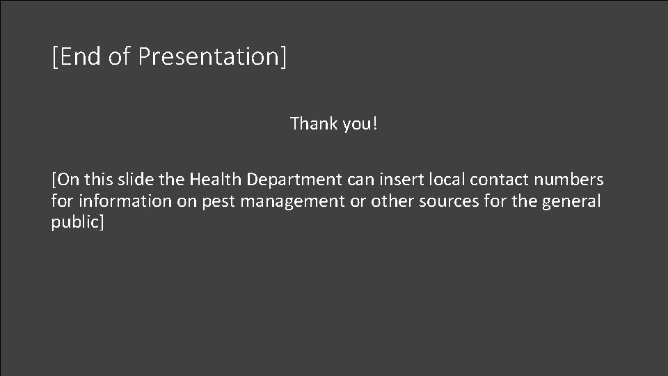 [End of Presentation] Thank you! [On this slide the Health Department can insert local