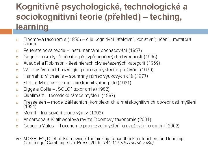 Kognitivně psychologické, technologické a sociokognitivní teorie (přehled) – teching, learning Bloomova taxonomie (1956) –