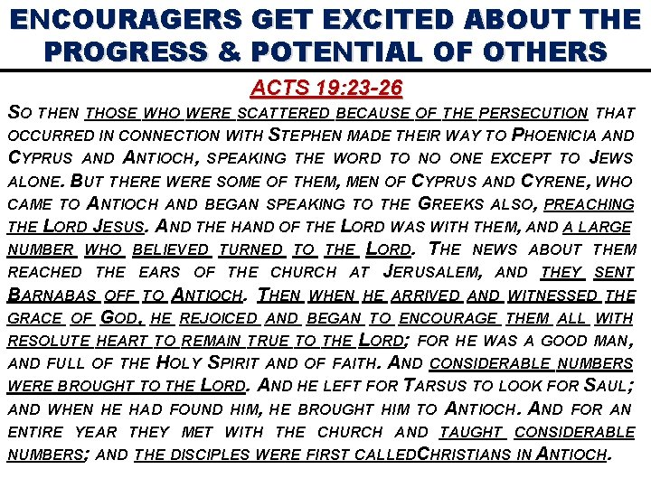 ENCOURAGERS GET EXCITED ABOUT THE PROGRESS & POTENTIAL OF OTHERS ACTS 19: 23 -26