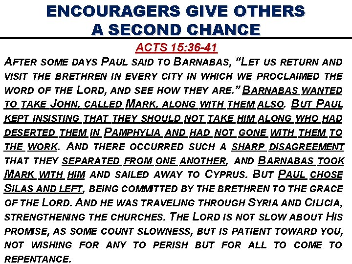 ENCOURAGERS GIVE OTHERS A SECOND CHANCE ACTS 15: 36 -41 AFTER SOME DAYS PAUL