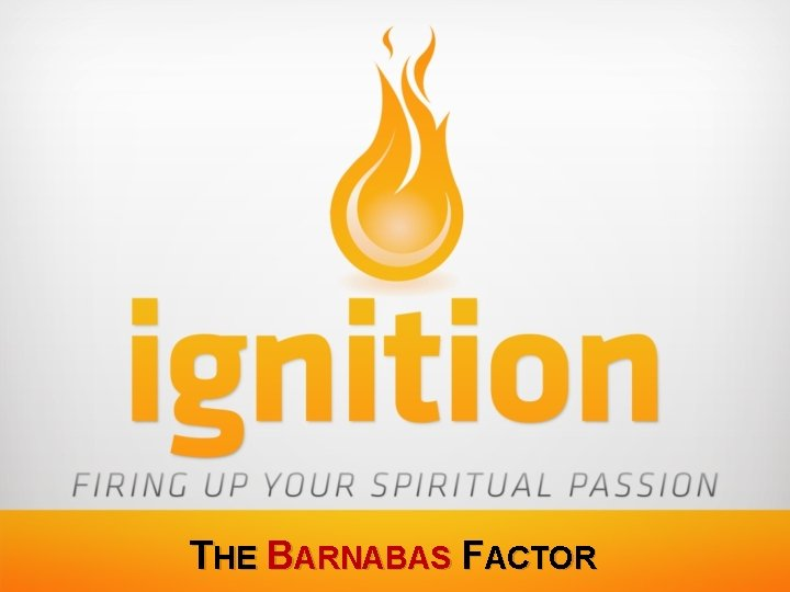 THE BARNABAS FACTOR
