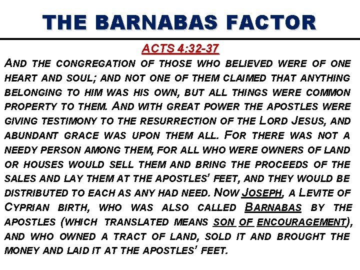 THE BARNABAS FACTOR ACTS 4: 32 -37 AND THE CONGREGATION OF THOSE WHO BELIEVED