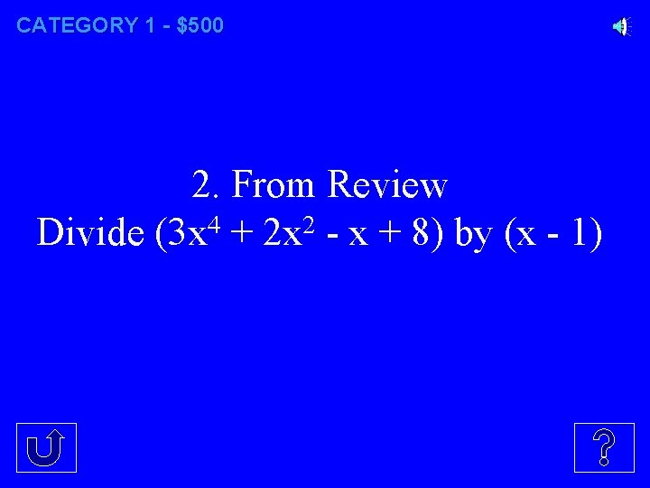 CATEGORY 1 - $500 2. From Review Divide (3 x 4 + 2 x