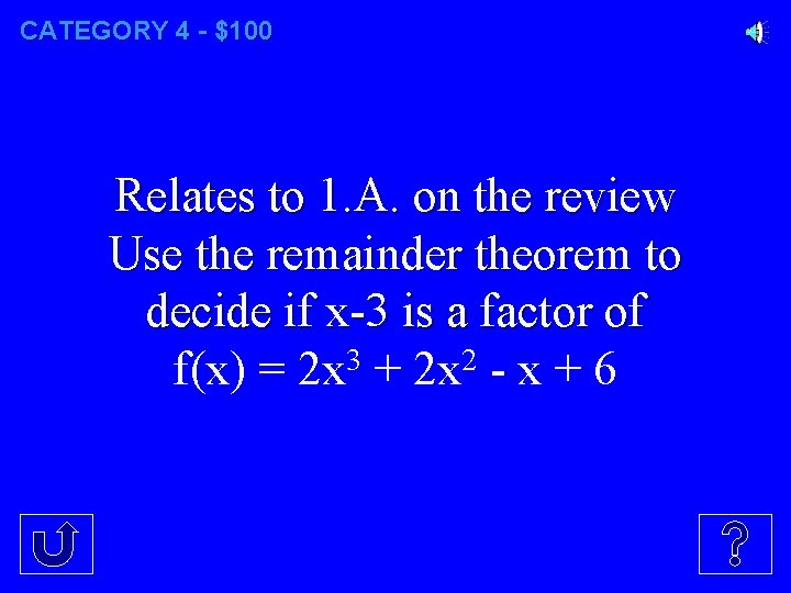 CATEGORY 4 - $100 Relates to 1. A. on the review Use the remainder