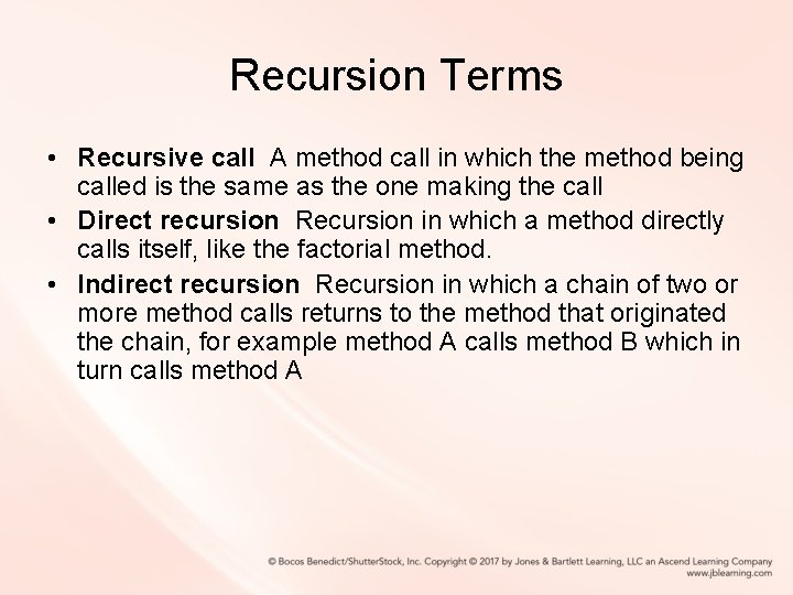 Recursion Terms • Recursive call A method call in which the method being called