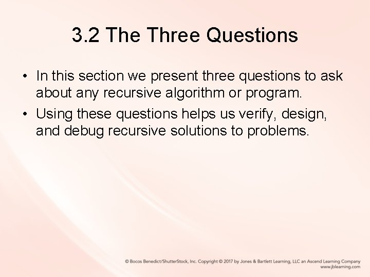 3. 2 The Three Questions • In this section we present three questions to