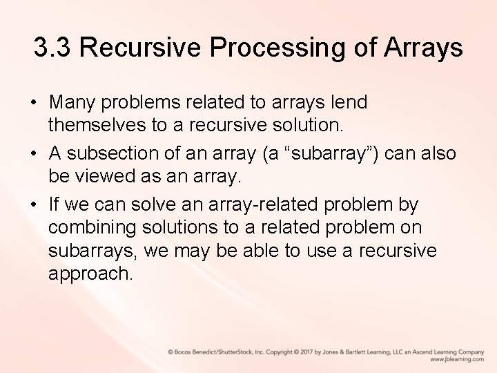 3. 3 Recursive Processing of Arrays • Many problems related to arrays lend themselves